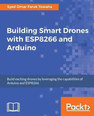 Building Smart Drones with ESP8266 and Arduino Cover Image