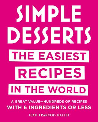 Simple Desserts: The Easiest Recipes in the World Cover Image