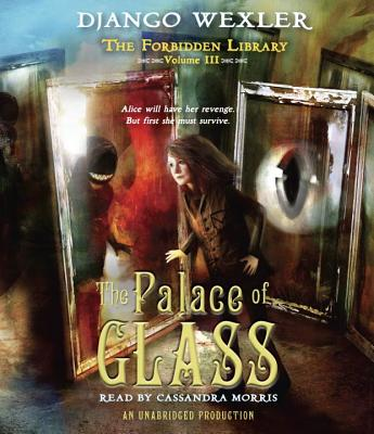 The Palace of Glass: The Forbidden Library: Volume 3 Cover Image