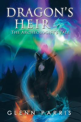 Dragon's Heir: The Archeologist's Tale Cover Image
