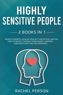 Highly Sensitive People: 2 Books in 1: Empath & Empath ‐ Develop your Gift and Psychic Abilities. How to Protect Yourself from Energy Vam Cover Image