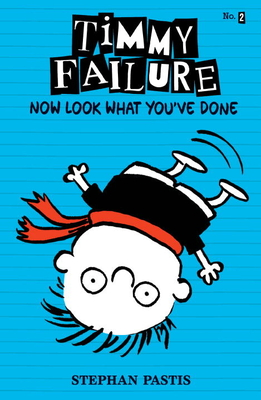 Timmy Failure: Now Look What You've Done Cover Image