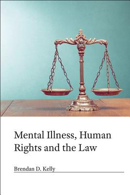 Mental Illness, Human Rights and the Law Cover Image