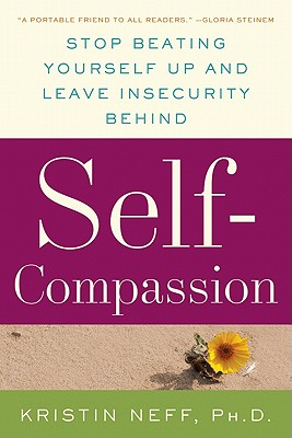 Self-Compassion: The Proven Power of Being Kind to Yourself Cover Image