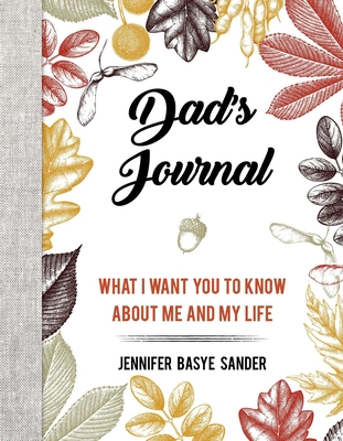 Dad's Journal: What I Want You to Know About Me and My Life Cover Image