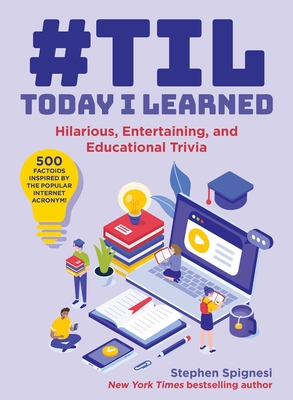 #TIL: Today I Learned: Hilarious, Entertaining, and Educational Trivia Cover Image