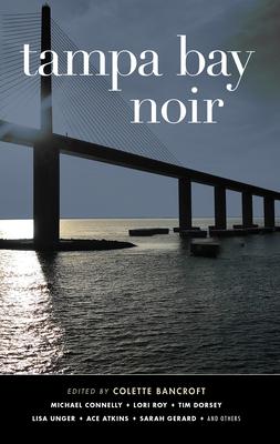 Tampa Bay Noir (Akashic Noir) Cover Image
