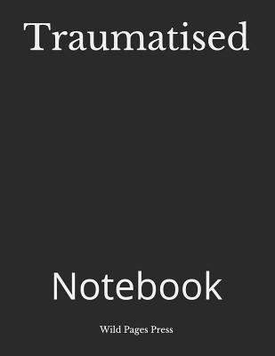Traumatised: Notebook Cover Image