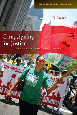 Campaigning for Justice: Human Rights Advocacy in Practice (Stanford Studies in Human Rights) Cover Image
