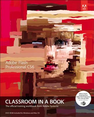 Adobe Flash Professional CS6 Classroom in a BookAdobe Creative Team