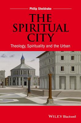 The Spiritual City: Theology, Spirituality, and the Urban Cover Image