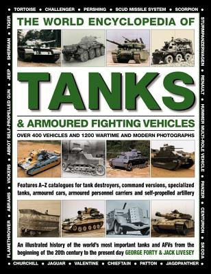 The World Encyclopedia of Tanks & Armoured Fighting Vehicles: Over 400 Vehicles and 1200 Wartime and Modern Photographs Cover Image