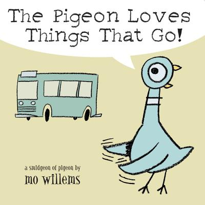 The Pigeon Loves Things That Go! Cover Image