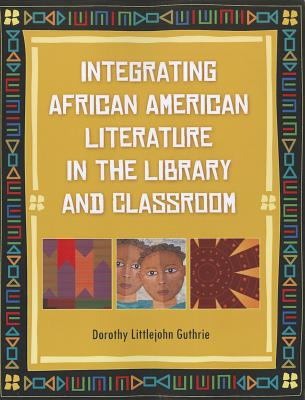Integrating African American Literature in the Library and Classroom Cover Image