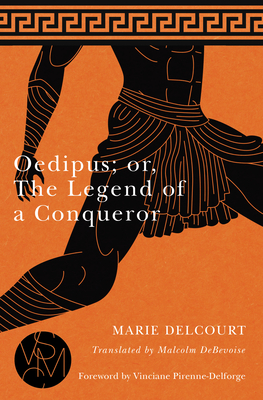 Oedipus; or, The Legend of a Conqueror (Studies in Violence, Mimesis & Culture) Cover Image