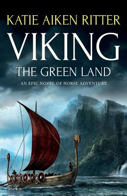 Viking: The Green Land: An Epic Novel of Norse Adventure Cover Image