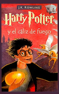 Harry Potter y El Caliz de Fuego = Harry Potter and the Goblet of Fire Cover Image