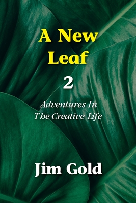 A New Leaf 2: Adventures In The Creative Life Cover Image