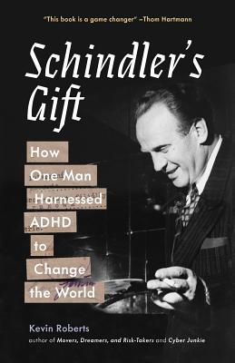 Schindler's Gift: How One Man Harnessed ADHD to Change the World Cover Image