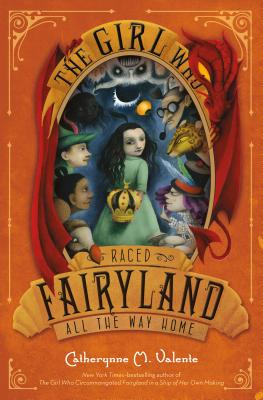 The Girl Who Raced Fairyland All the Way Home Cover