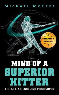 Mind of a Superior Hitter: The Art, Science and Philosophy Cover Image