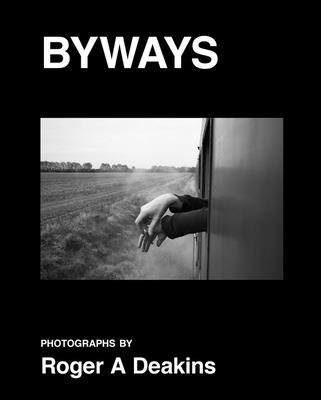 Roger A. Deakins: Byways Cover Image