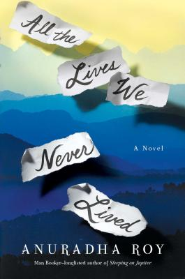 All the Lives We Never Lived: A Novel Cover Image