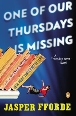 One of Our Thursdays Is Missing: A Thursday Next Novel Cover Image
