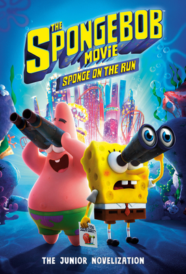The SpongeBob Movie: Sponge on the Run: The Junior Novelization (SpongeBob  SquarePants) Cover Image