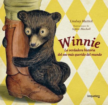 Winnie: La Verdadera Historia del Oso MS Querido del Mundo / Finding Winnie: The True Story of the World's Most Famous Bear (D (Divulgacion) Cover Image