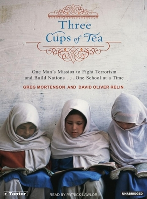 Three Cups of Tea: One Man's Mission to Promote Peace . . . One School at a Time Cover Image