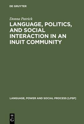 Language, Politics, and Social Interaction in an Inuit Community Cover Image