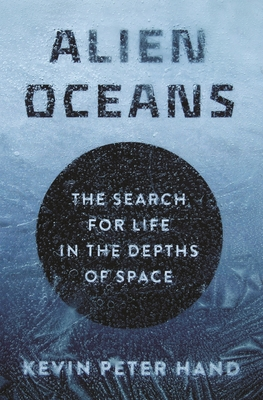 Alien Oceans: The Search for Life in the Depths of Space Cover Image