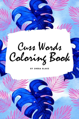 Cuss Words Coloring Book for Adults (6x9 Coloring Book / Activity Book) Cover Image