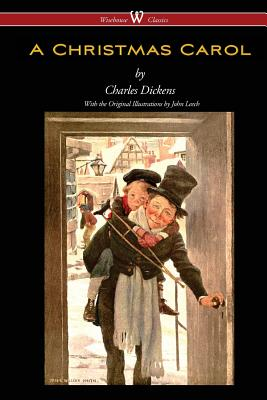 A Christmas Carol (Wisehouse Classics - with original illustrations) Cover Image