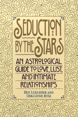 Seduction by the Stars: An Astrologcal Guide to Love, Lust, and Intimate Relationships Cover Image