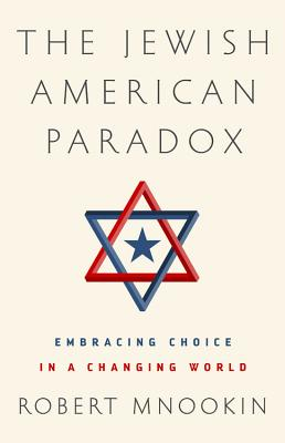 The Jewish American Paradox: Embracing Choice in a Changing World Cover Image