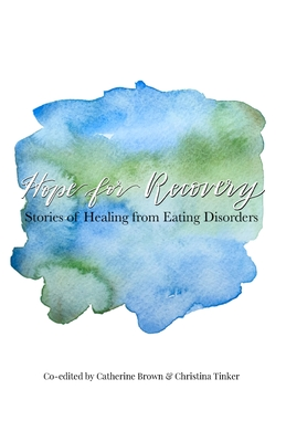 Hope for Recovery: Stories of Healing from Eating Disorders Cover Image