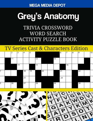 Grey's Anatomy Trivia Crossword Word Search Activity Puzzle Book: TV Series Cast & Characters Edition Cover Image