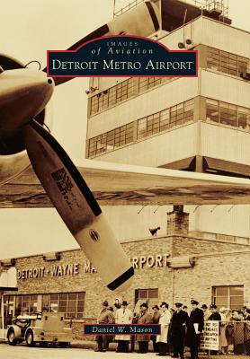 Detroit Metro Airport (Images of Aviation) cover