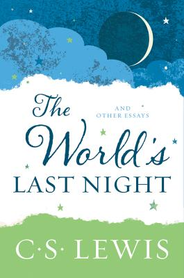 The World's Last Night: And Other Essays Cover Image