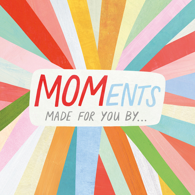 Moments: Made for You by . . . Cover Image