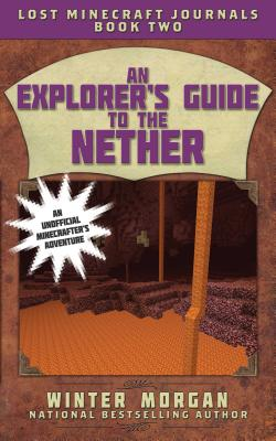 Cover for An Explorer's Guide to the Nether
