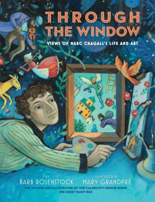 Through the Window: Views of Marc Chagall's Life and Art Cover Image