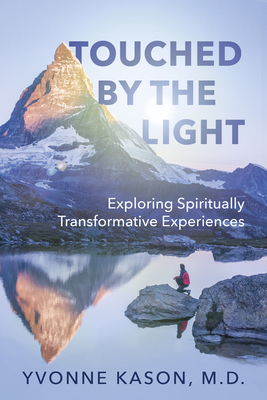 Touched by the Light: Exploring Spiritually Transformative Experiences Cover Image