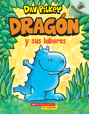 Dragon 3: Dragon Gets By (Spanish Edition): Un libro de la serie Acorn (Dragón) Cover Image
