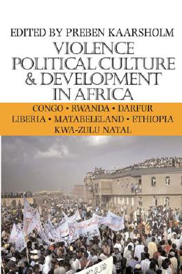 Cover for Violence, Political Culture & Development in Africa (Ohio RIS Global Series #6)