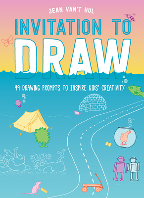 Invitation to Draw: 99 Drawing Prompts to Inspire Kids Creativity Cover Image