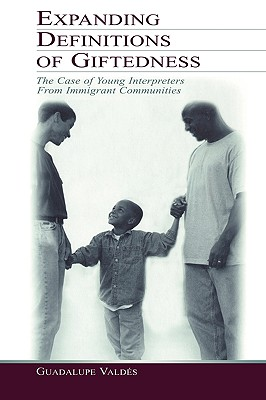Expanding Definitions of Giftedness: The Case of Young Interpreters From Immigrant Communities (Educational Psychology) Cover Image
