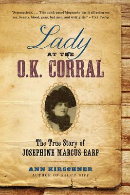 Lady at the O.K. Corral: The True Story of Josephine Marcus Earp Cover Image